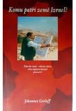 Komu patří země Izrael? - Židovské osady…