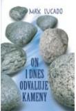 On i dnes odvaluje kameny