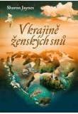 V krajině ženských snů - obnova ženské spirituality