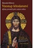 Vzestup křesťanství - Dějiny prvních pěti století církve