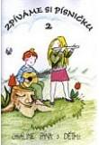Zpěvník Zpíváme si písničku 2 - Chválíme Pána s dětmi