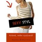 Sexy styl - Krásná, nebo vyzývavá?