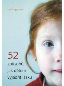 52 způsobů, jak dětem vyjádřit lásku